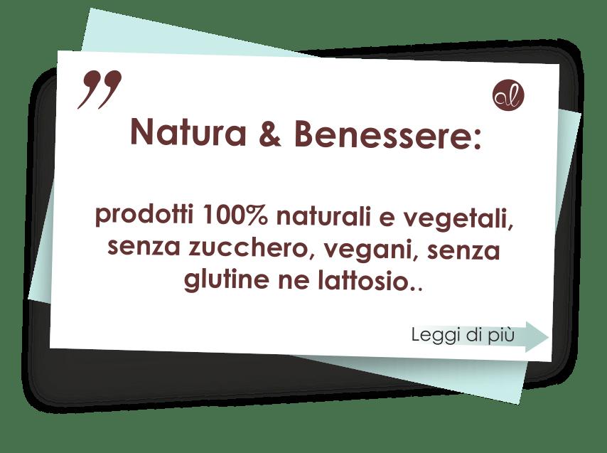 Natura e benessere : prodotti esclusivamente naturali e vegetali